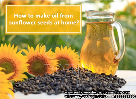 How to make oil from sunflower seeds at home?