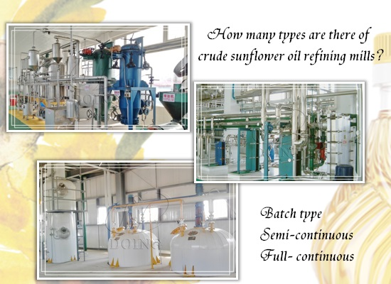 How many types are there of crude sunflower oil refining mills?